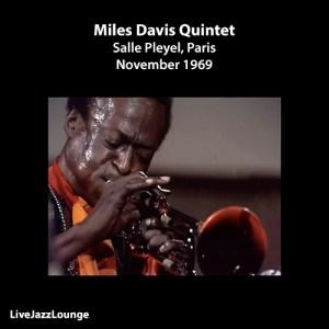 Miles Davis Quintet – Salle Pleyel, Paris, November 1969