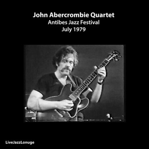 John Abercrombie Quartet – Antibes Jazz Festival, July 1979
