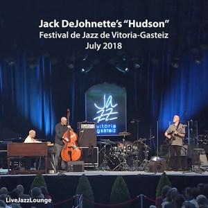 "Jack DeJohnette's ""Hudson"" – Festival de Jazz de Vitoria-Gasteiz,July 2018"