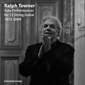 Ralph Towner – Solo Performances For 12 String Guitar, 1972-2009