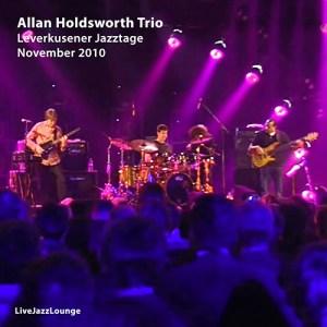 Allan Holdsworth Trio – Leverkusen JazzStage, November 2010
