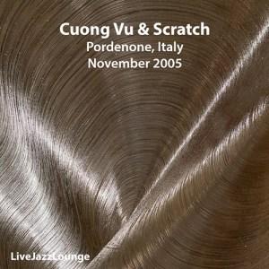 Cuong Vu & Scratch – Pordenone, Italy, November 2005