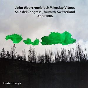 John Abercrombie & Miroslav Vitous – Sala dei Congressi, Muralto, Switzerland, April 2006