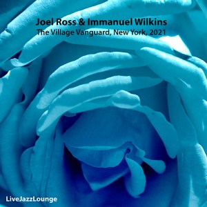 Joel Ross & Immanuel Wilkins – The Village Vanguard, New York, 2021