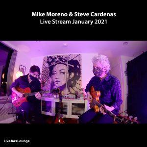 Mike Moreno & Steve Cardenas – Live stream, January 2021