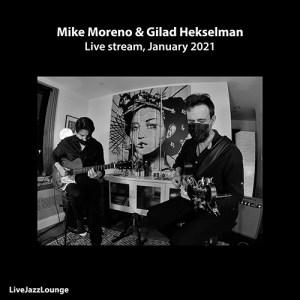 Mike Moreno & Gilad Hekselman – Live stream, January 2021