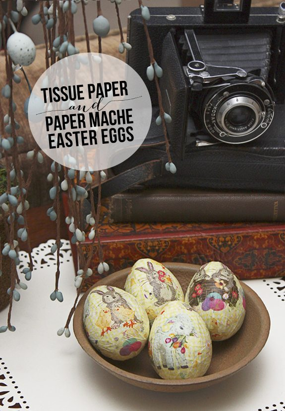 Tissue Paper and Paper Mache Easter Eggs www.livelaughrowe.com #easter #eggs