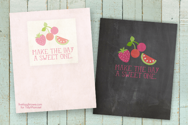 Make the Day a Sweet One Printable over at Tidy Mom