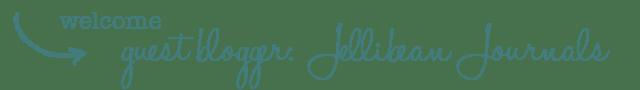 welcome guest blogger_jellibean journals