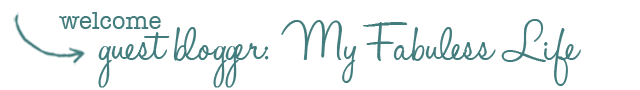 welcome guest blogger_myfabulesslife