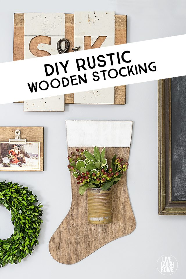 DIY Rustic Wooden Stocking with attached tin can to display a festive floral arrangement! Perfect addition to your rustic holiday decor. livelaughrowe.com