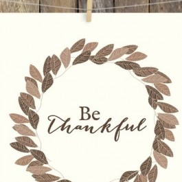 "Lovely ""Be Thankful"" Thanksgiving Printable. livelaughrowe.com"