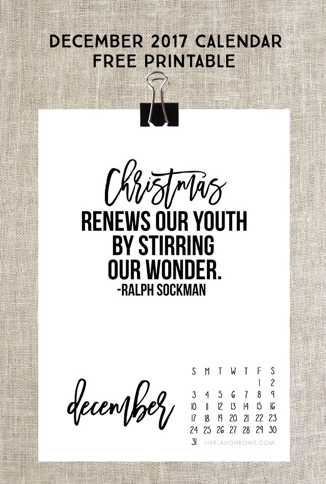 """December 2017 Calendar. Free printable with an inspiring Christmas quote by Ralph Sockman, """"Christmas renews our youth by stirring our wonder."""" Print yours at livelaughrowe.com"""