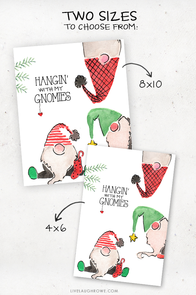 Adorable Hangin' with my gnomies printable! Not only is it cute, but it's free and available in two different sizes. Grab yours at livelaughrowe.com