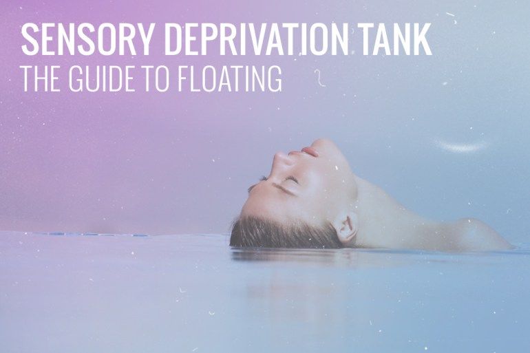 sensory-deprivation-tank-the-guide-to-floating