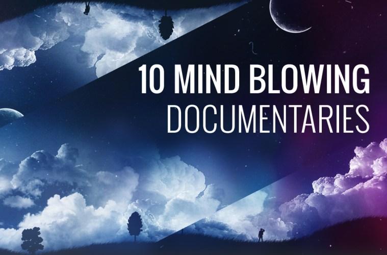 10-mind-blowing-documentaries