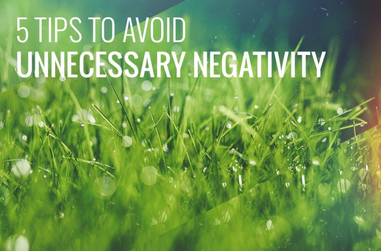 5-tips-to-avoid-negativity