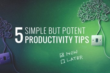 5-simple-potent-productivity-tips