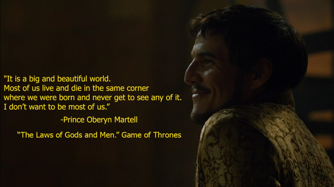 Prince Oberyn Martell Beautiful World Quote