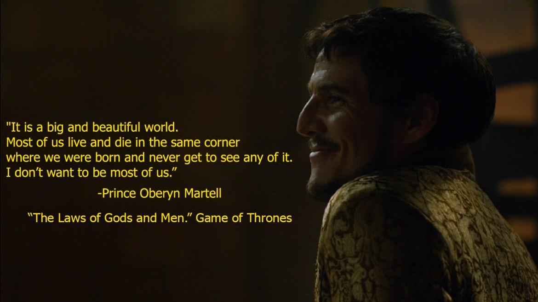 Prince Oberyn Martell Beautiful World Quote