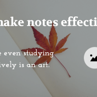 The Art of Making NOTES Effectively