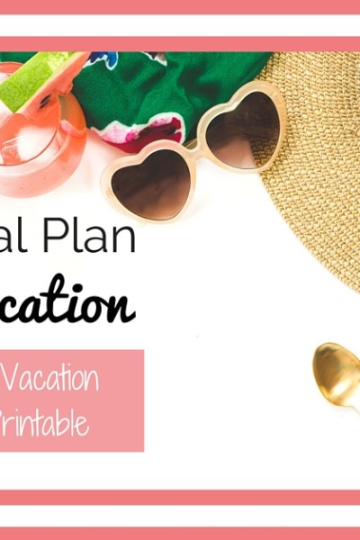 How to Meal Plan for Your Vacation