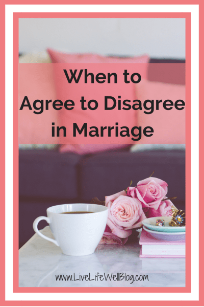 In marriage and any other relationship, it's OK to have differences of opinion. Find out when you should agree to disagree with your spouse.