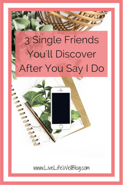 "It's not always the new Mrs. that changes. Sometimes, it's her friends. These are the 3 types of single friends you'll discover after you say ""I Do"""