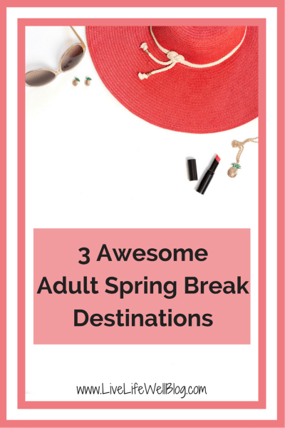 Adulting is hard work and I think we deserve to take a little break too. If you're like me and you think that adult spring break should definitely be a thing, these 3 destinations are for you!