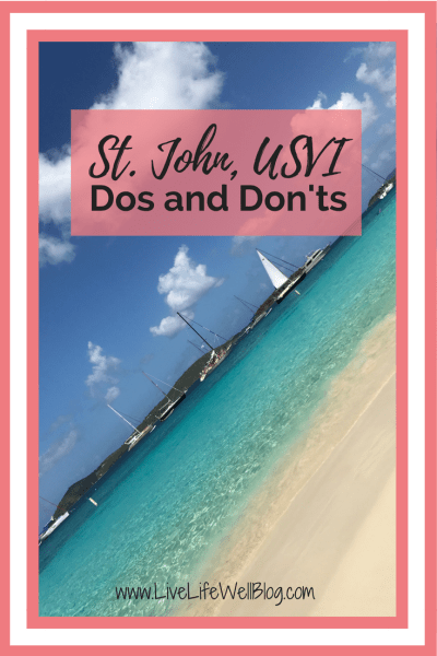 What St. John lacks in size it makes up for in beauty and charm. Use these dos and don'ts to plan the perfect visit to this island paradise.