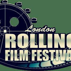 LONDON ROLLING FILM FESTIVAL VIII