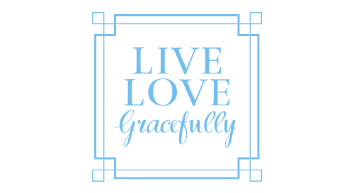 Live Love Gracefully