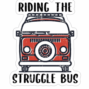 Riding The Struggle Bus decal