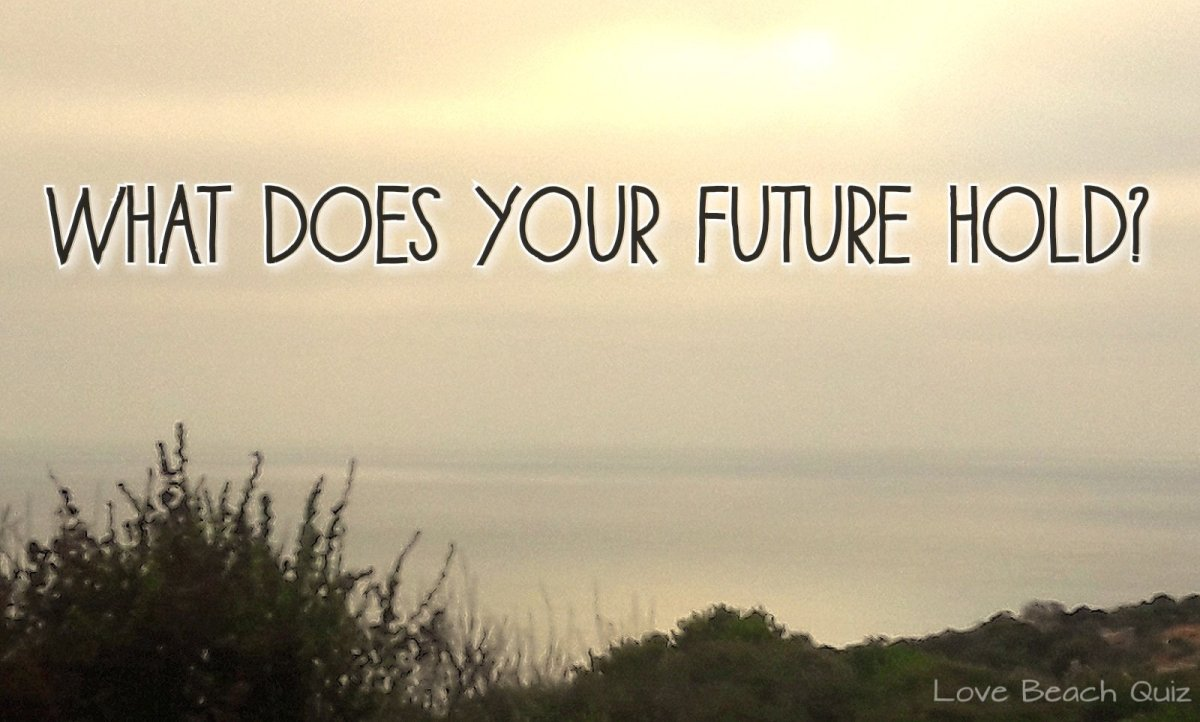 Quiz: What Does Your Future Hold?