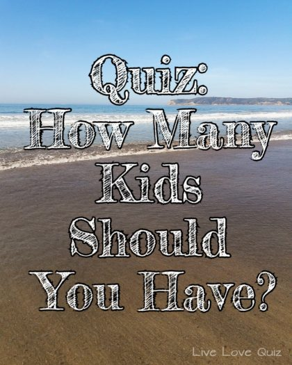 Quiz: How Many Kids Should You Have?