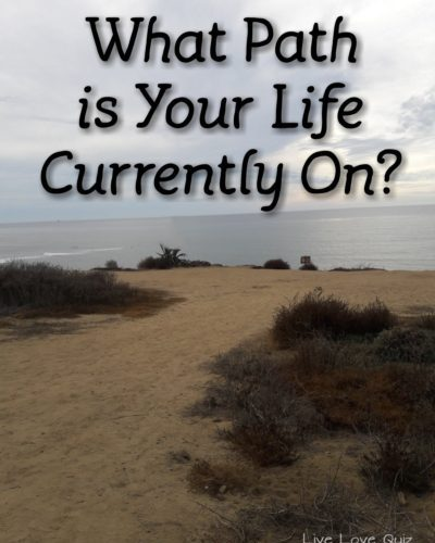 Quiz: What Path is Your Life Currently On? – Live Love Quiz