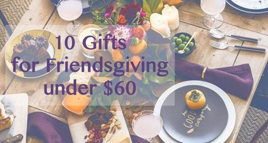 Friendsgiving Gift Ideas Under $60