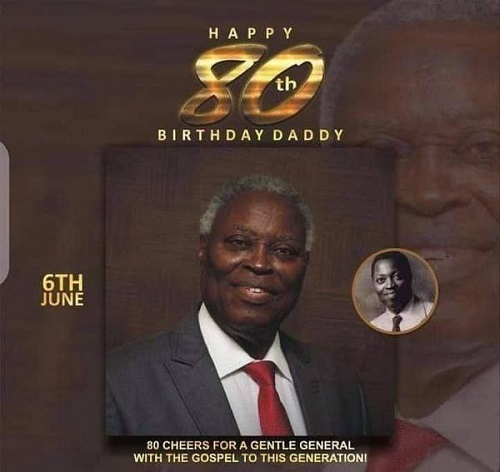 HAPPY 80TH BIRTHDAY TO OUR FATHER, PASTOR WILLIAM FOLORUNSO KUMUYI.