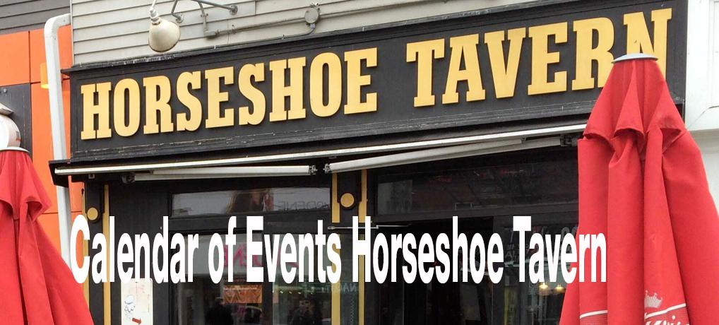 Calendar of Events Horseshoe Tavern