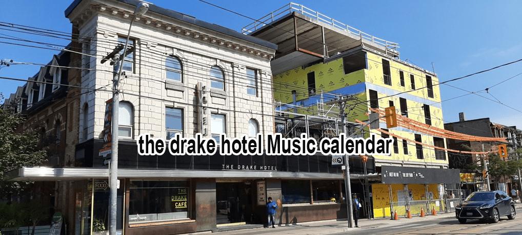 the drake hotel Music calendar