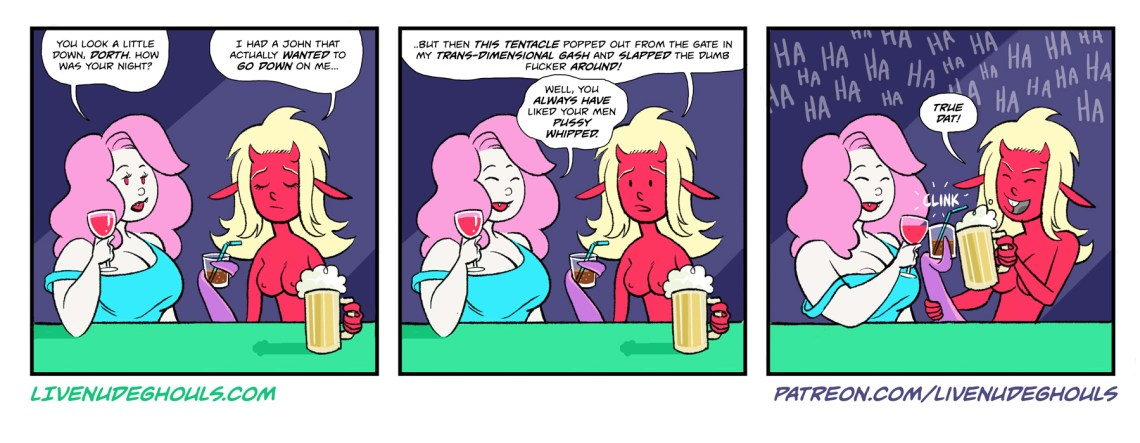 What do you do after your night is ruined by a tentacle from hell popping out of your vagina? Drinks!
