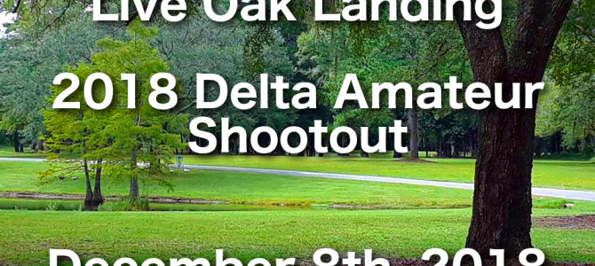 December 8th – Live Oak Landing 2018 Delta Amateur Shootout Disc Golf Tournament.