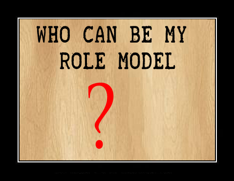 Who is your Role Model? - Live or Alive