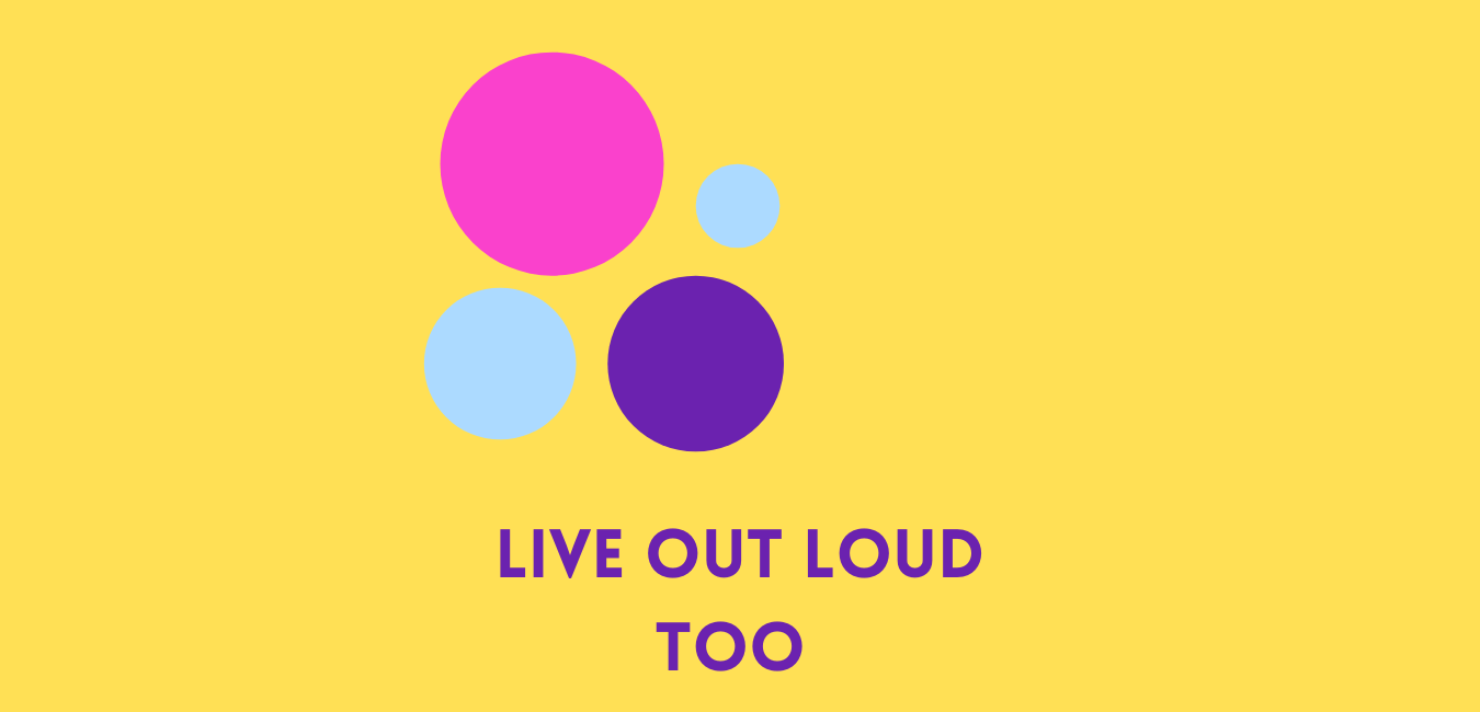 Live Out Loud Too