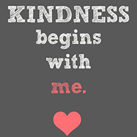 Kindness Begins with me