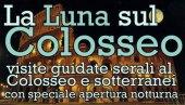 La Luna sul Colosseo 2015. Apertura straordinaria notturna con visita ai sotterranei, alle gallerie ed alle arcate interne del Colosseo, al 23 Aprile al 10 Ottobre 2015