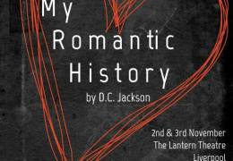 WHATS ON: My Romantic History | Lantern Theatre | 2 & 3 November 2015