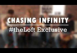 #theLoft Exclusive: Chasing Infinity