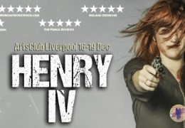 WHATS ON: Henry IV Part 1 and 2 | Arts Club | 16 – 19 December 2015