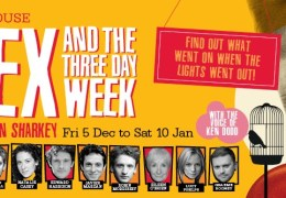 WHATS ON: Sex and the Three Day Week | Liverpool Playhouse | 5 Dec 14 – 10 Jan 15